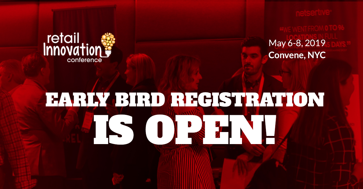 2019 Retail Innovation Conference: Early Bird Registration Is Open!